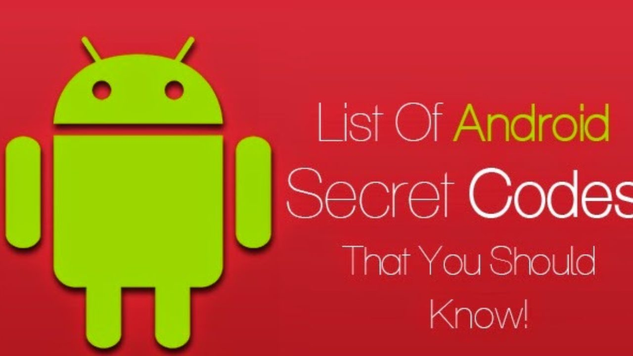 60 Secrete Codes In Android: Helpful To Check Different Types of