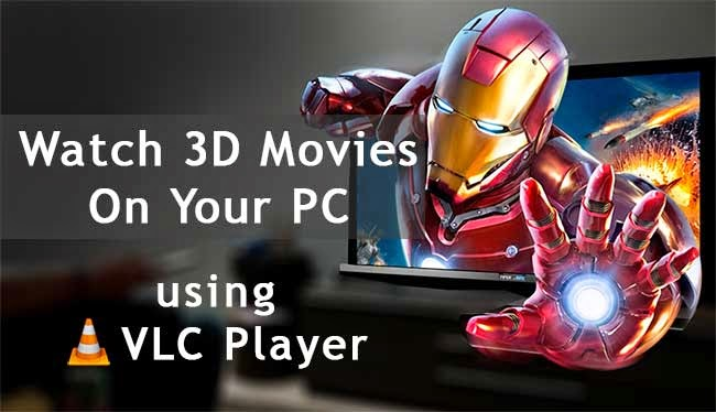 Now Watch Your 3D Movies On VLC Player