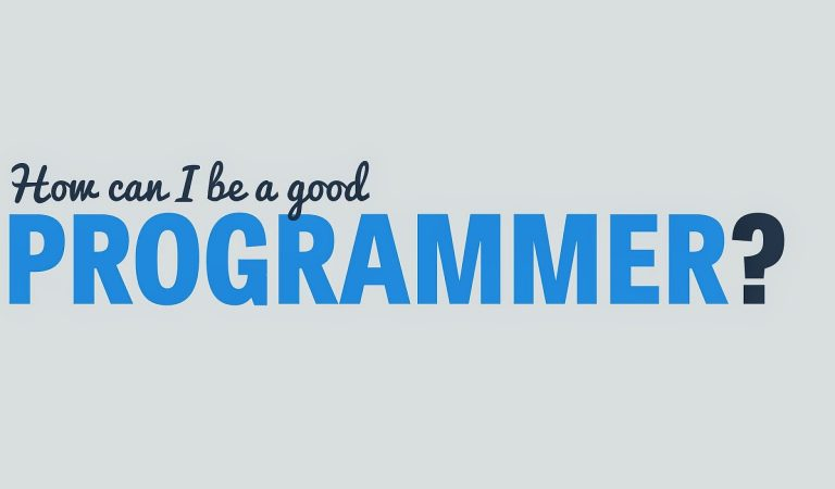 How To Become A Good Programmer For a Better Programming Future